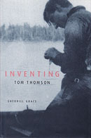 Inventing Tom Thomson - From Biographical Fictions to Fictional Autobiographies and Reproductions